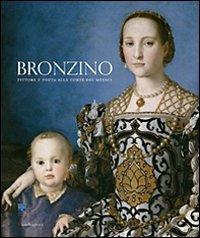 9788874611539: Bronzino. Pittore e poeta alla corte dei Medici. Catalogo della mostra (Firenze, 24 settembre 2010-23 gennaio 2011). Ediz. illustrata