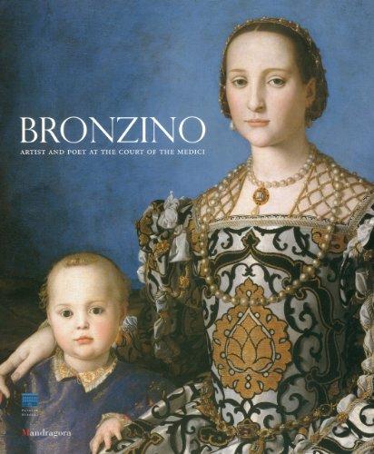 Bronzino: Painter and Poet at the Court: Carlo Falciani (Editor),