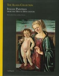 9788874612178: The Alana collection. Italian paintings from the 14th to 16th century