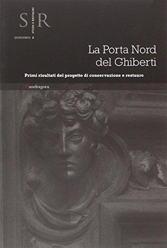 La Porta Nord del Ghiberti. Primi risultati del progetto di conservazione e restauro.: Agostini,...