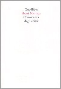 Conoscenza dagli abissi (8874621205) by Henri. Michaux