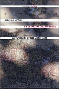 La veritÃ: in architettura. Il pensiero di un'altra modernità (9788874623044) by [???]