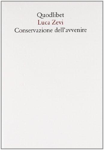 Conservazione dell'avvenire. Il progetto oltre gli abusi: Luca Zevi