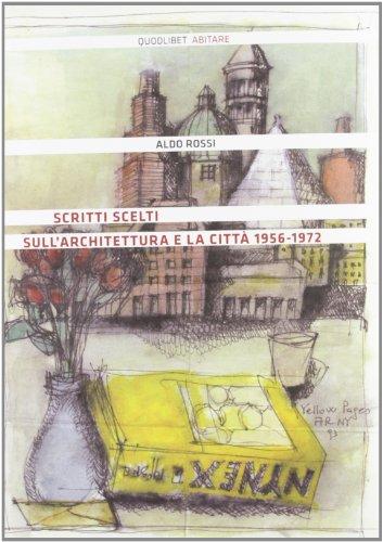 9788874624607: Scritti scelti sull'architettura e la città 1956-1972