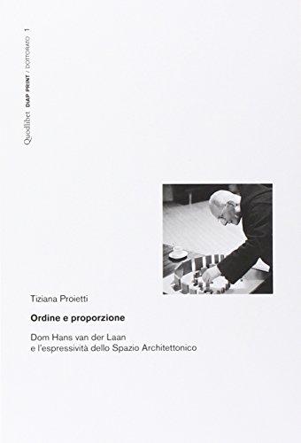 9788874626823: Ordine e proporzione. Dom Hans Van der Laan e l'espressività dello spazio architettonico