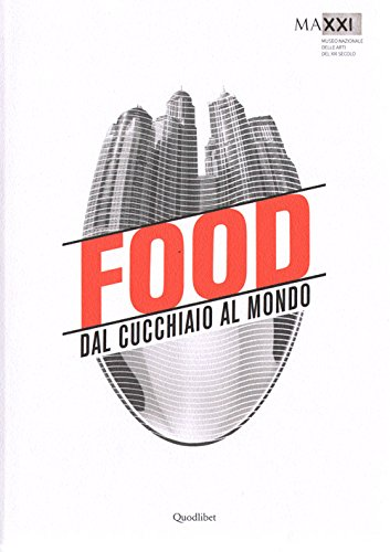 9788874627561: Food dal cucchiaio al mondo. Ediz. inglese (Cataloghi di mostre)