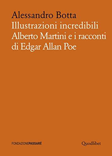 9788874628520: Illustrazioni incredibili. Alberto Martini e i racconti di Edgar Allan Poe (Biblioteca Passaré)