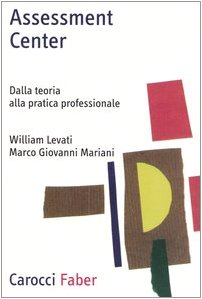 9788874661084: Assessment center. Dalla teoria alla pratica professionale