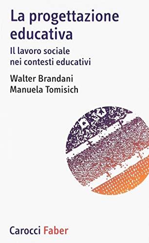 9788874662180: La progettazione educativa. Il lavoro sociale nei contesti educativi