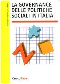 La governance delle politiche sociali in Italia: Giovanni Bertin; Luca