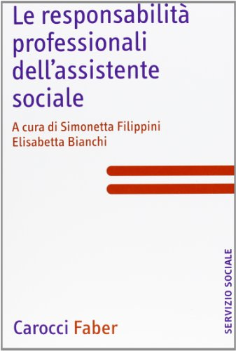 9788874666638: Le responsabilità professionali dell'assistente sociale