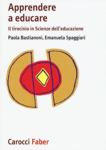 9788874667222: Apprendere a educare. Il tirocinio in Scienze dell'educazione