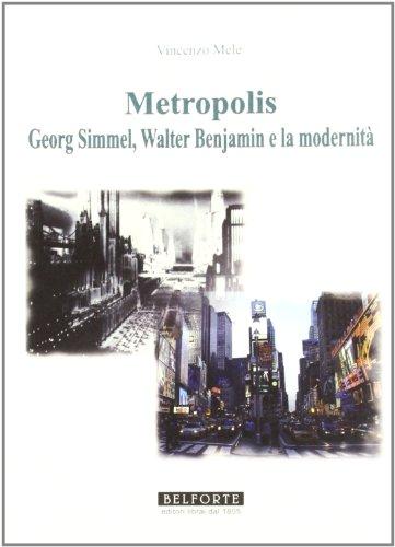 9788874670611: Metropolis. Georg Simmel, Walter Benjamin e la modernità