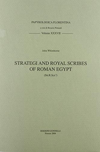 9788874680283: Strategy and royal scribes of Roman Egypt (Str. R. Scr.2) (Papyrologica florentina)