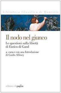 9788874701018: Il nodo nel giunco. La questione sulla libertà di Enrico di Gand (Biblioteca filosofica di Quaestio)