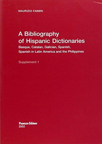 9788874720156: Bibliography of Hispanic Dictionaries. Basque, Catalan, Galician, Spanish, Spanish in Latin America and the Philippines. Ediz. italiana, inglese e spagnola (Biblioteca di spicilegio moderno)