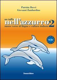 9788874721603: Un tuffo nell'azzurro 2. Nuovo corso di lingua e cultura italiana