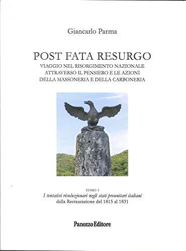 Post Fata Resurgo. Vol.1. I Tentativi Rivoluzionari: Parma, Giancarlo