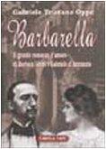 Barbarella. Il grande romanzo d'amore di Barbara: Gabriele T. Oppo