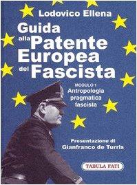 9788874750412: Guida alla patente europea del fascista. Modulo 1. Antropologia pragmatica fascista (Labirinti)