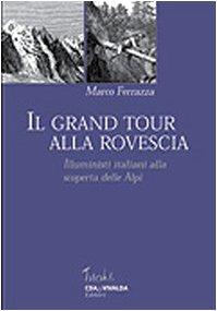 Il Grand Tour alla rovescia. Illuministi italiani: Ferrazza, Marco
