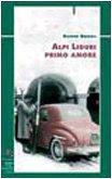 9788874800544: Alpi liguri primo amore (Licheni)