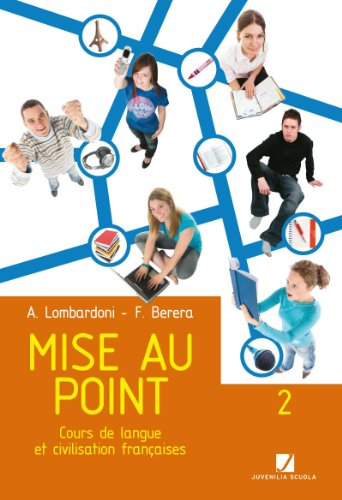 9788874852543: Mise au point. Cours de langue et civilisation francaises. Con CD Audio. Per le Scuole superiori: 2
