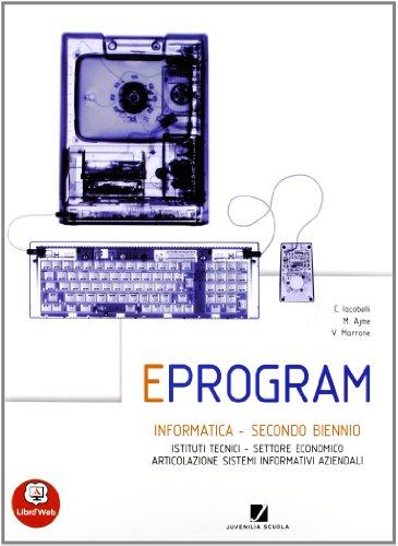 9788874853922: Eprogram. Con espansione online. Per gli Ist. tecnici articolazione SIA