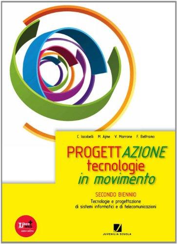 progettazione - tecnologie in movimento - secondo biennio