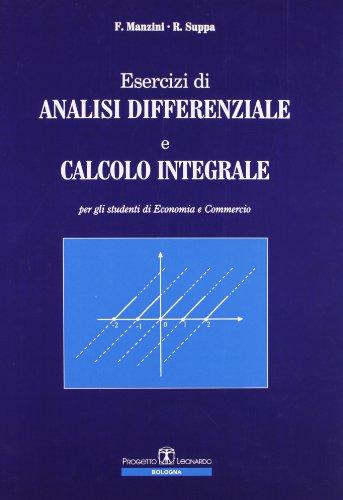 9788874881789: Esercizi di analisi differenziale e calcolo integrale