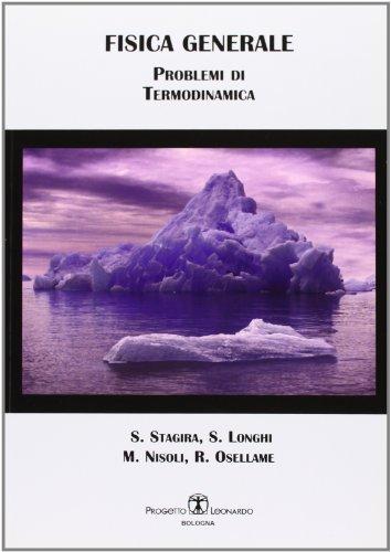 Fisica generale. Problemi di termodinamica: Salvatore Stagira; Stefano