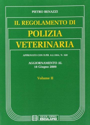 9788874883134: Il regolamento di polizia veterinaria. Aggiornamento al 18 giugno 2009