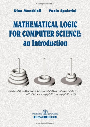 Mathematical logic for computer science. An introduction.: Dino Mandrioli; Paola
