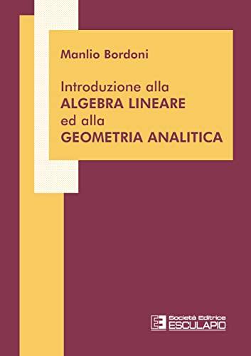 9788874886166: Introduzione all'algebra lineare ed alla geometria analitica