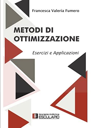 9788874886463: Metodi di ottimizzazione. Esercizi ed applicazioni