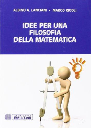Idee per una filosofia della matematica: Albino Lanciani; Marco
