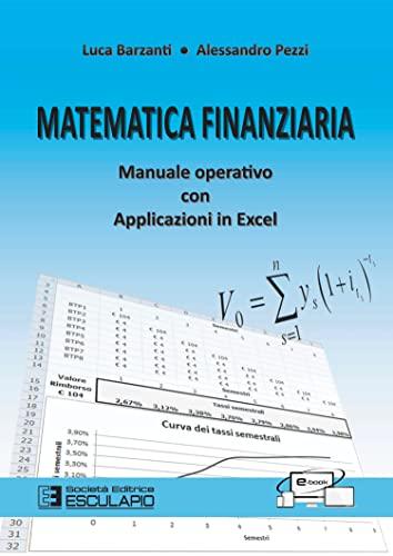 9788874887880: Matematica finanziaria. Manuale operativo con applicazioni in Excel