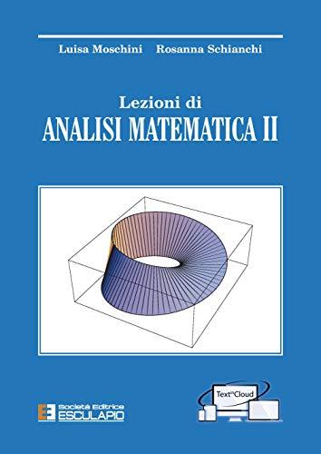Lezioni di analisi matematica 2: Luisa Moschini; Rosanna
