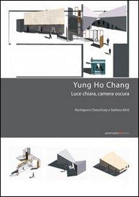 9788874900244: Yung Ho Chang. Luce chiara, camera oscura