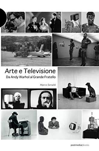 9788874900411: Arte e televisione. Da Andy Warhol al grande fratello