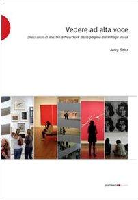 Vedere ad alta voce. 10 anni di arte a New York dalle pagine del Village Voice (8874900465) by Jerry Saltz