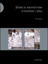 9788874900633: Storie di architettura attraverso i sensi