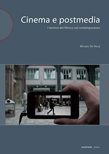 9788874900961: Cinema e postmedia. I territori del filmico nel contemporaneo