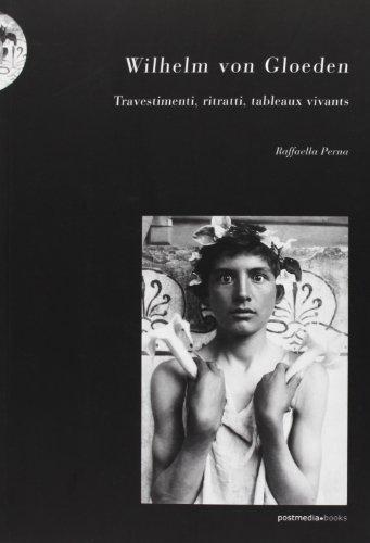Wilhelm von Gloeden. Travestimenti, ritratti, tableaux vivants: Perna, Raffaella