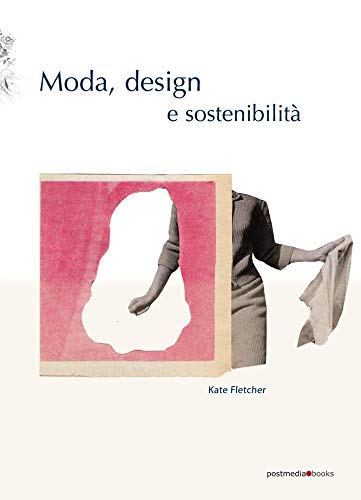 9788874902057: Moda, design e sostenibilità. Ediz. illustrata