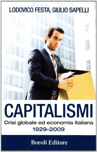 9788874932740: Capitalismi. Crisi globale ed economia italiana 1929-2009