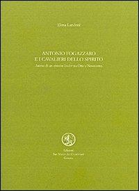 Antonio Fogazzaro e i cavalieri dello Spirito. Ascesa di un opinione leader tra Otto e Novecento.: ...