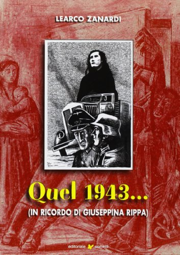 Quel 1943. In ricordo di Giuseppina Rippa.: Zanardi, Learco