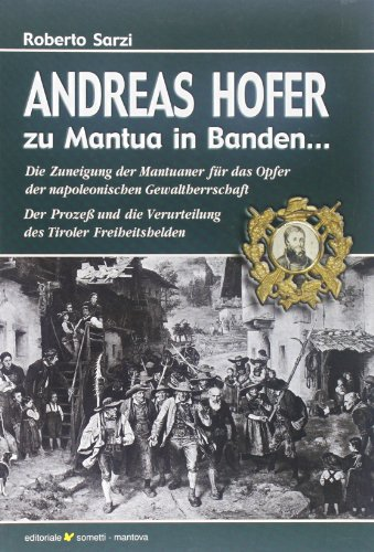 9788874953479: Andreas Hofer zu Mantua in banden...