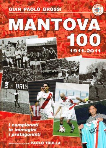 9788874953950: Mantova 100. 1911-2011